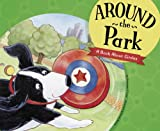 Jones, Christianne C.: Around the Park: A Book About Circles