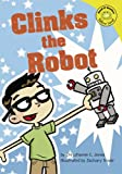 Jones, Christianne  C.: Clinks the Robot (Read-It! Readers)