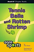 Tennis Balls And Rotten Shrimp (Read-It!…