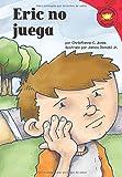 Jones, Christianne  C.: Eric no juega (Read-It! Readers En Espanol) (Spanish Edition)