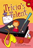 Jones, Christianne C.: Tricia&#39;s Talent