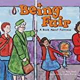 Small, Mary: Being Fair: A Book About Fairness (Way to Be!)