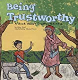 Small, Mary: Being Trustworthy: A Book About Trustworthiness (Way to Be!)