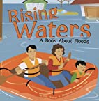 Rising Waters: A Book About Floods (Amazing…