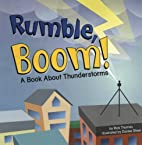 Rumble, Boom!: A Book About Thunderstorms…