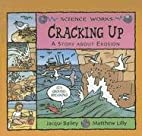 Cracking Up: A Story About Erosion (Science…