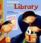 Manners in the Library (Way to Be! Manners)…