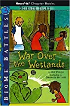War Over the Wetlands (Read-It! Chapter…