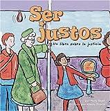 Small, Mary: Ser justos: Un libro sobre la justicia (Asi Somos!/ Way to Be!) (Spanish Edition)