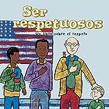 Small, Mary: Ser respetuosos: Un libro sobre el respeto (Asi Somos!/ Way to Be!) (Spanish Edition)
