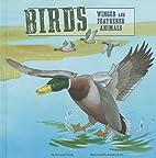 Birds: Winged and Feathered Animals (Amazing…