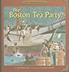The Boston Tea Party (Our American Story) by…
