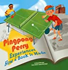 Pingpong Perry Experiences How a Book Is…