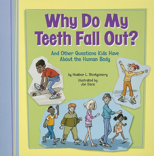 why-do-my-teeth-fall-out-and-other-questions-kids-have-about-the-human-body-kids-questions