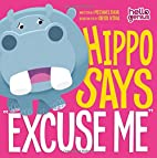Hippo Says Excuse Me (Hello Genius) by…