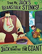 Trust Me, Jack's Beanstalk Stinks!: The…