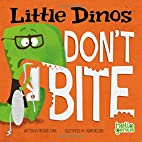 Little Dinos Don't Bite (Hello Genius)…