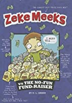 Zeke Meeks vs the No-Fun Fund-Raiser by D.L.…