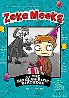 Zeke Meeks vs the Big Blah-rific Birthday by…