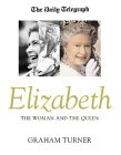 Turner, Graham: Elizabeth: The Woman and the Queen