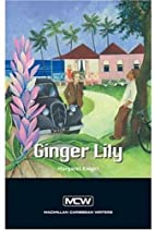 Ginger Lily (Macmillan Caribbean Writers) by…