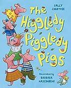 The Higgledy Piggledy Pigs by Sally Crabtree