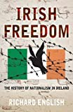 English, Richard: Irish Freedom: A History of Nationalism in Ireland