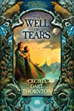 Dart-Thornton, Cecilia: The Well of Tears (Crowthistle Chronicles 2)