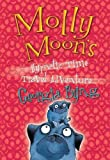 Georgia Byng: Molly Moon's Hypnotic Time Travel Adventure