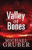 Gruber, Michael: Valley of Bones