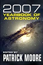 2007 Yearbook of Astronomy by Patrick Moore