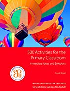 500 Activities for the Primary Classroom by…