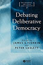 Debating deliberative democracy by James…