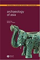 Archaeology of Asia (Blackwell Studies in…