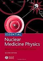 Essential Nuclear Medicine Physics…