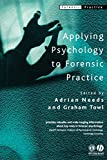 Towl, Graham J.: Applying Psychology to Forensic Practice