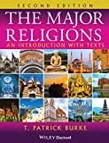 T. Patrick Burke: The Major Religions: An Introduction with Texts