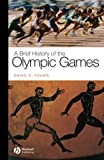 Young, David C.: A Brief History of the Olympic Games