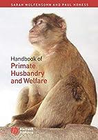 Handbook of Primate Husbandry and Welfare by…