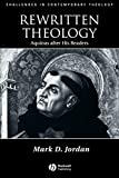 Jordan, Mark D.: Rewritten Theology: Aquinas After His Readers