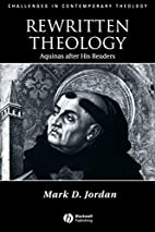 Rewritten Theology: Aquinas After His…