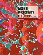 Medical Biochemistry at a Glance by J. G.…