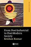 Krishan Kumar: From Post-Industrial to Post-Modern Society: New Theories of the Contemporary World
