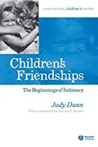Children's Friendships: The Beginnings of…