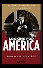Looking for America: The Visual Production…