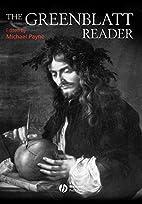 The Greenblatt Reader by Stephen Greenblatt