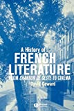 Coward, David: A History of French Literature: From Chanson de geste to Cinema