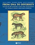 Carroll, Sean B.: From DNA to Diversity: Molecular Genetics and the Evolution of Animal Design