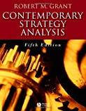 Robert M. Grant: Contemporary Strategy Analysis: Concepts, Techniques, Applications (5th Edition)