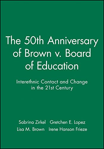 the-50th-anniversary-of-brown-v-board-of-education-interethnic-contact-and-change-in-the-21st-century-journal-of-social-issues